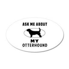 Ask Me About My Otterhound Wall Decal
