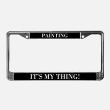 Painting It's My Thing License Plate Frame