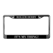 Roller Derby It's My Thing License Plate Frame