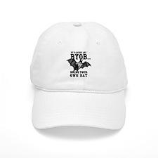BYOB Bring Your Own Bat Baseball Baseball Cap