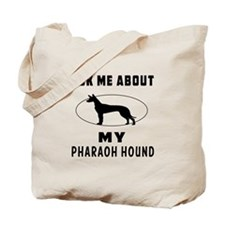 Ask Me About My Pharaoh Hound Tote Bag