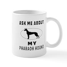 Ask Me About My Pharaoh Hound Mug