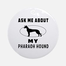Ask Me About My Pharaoh Hound Ornament (Round)