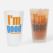im good Drinking Glass