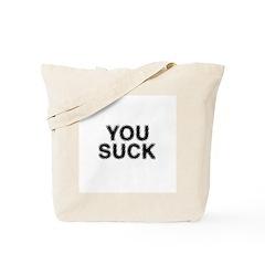 You Suck Tote Bag