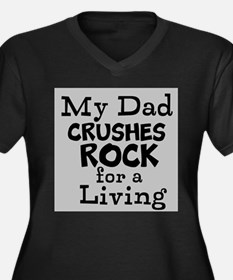 My Dad Crushes Rock for a Living Plus Size T-Shirt