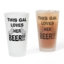 This Gal Loves Her Beer Drinking Glass