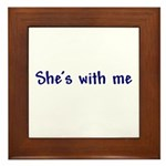 She's With Me Framed Tile