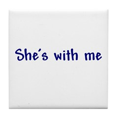 She's With Me Tile Coaster