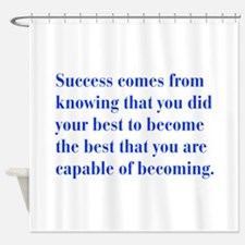 success-bod-blue Shower Curtain