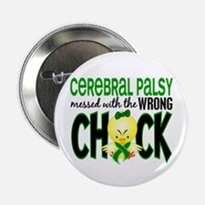 """Cerebral Palsy Messed With Wrong Chick 2.25"""" Butto"""