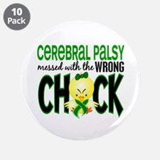 "Cerebral Palsy Messed With Wrong Chick 3.5"" Button"