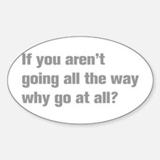 going-all-the-way-akz-gray Decal