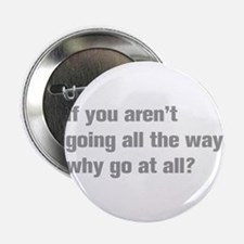 """going-all-the-way-akz-gray 2.25"""" Button (10 pack)"""