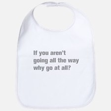 going-all-the-way-akz-gray Bib