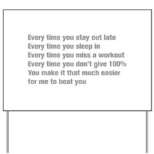 every-time-you-stay-akz-gray Yard Sign