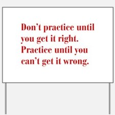 dont-practice-bod-red Yard Sign