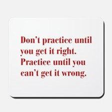 dont-practice-bod-red Mousepad