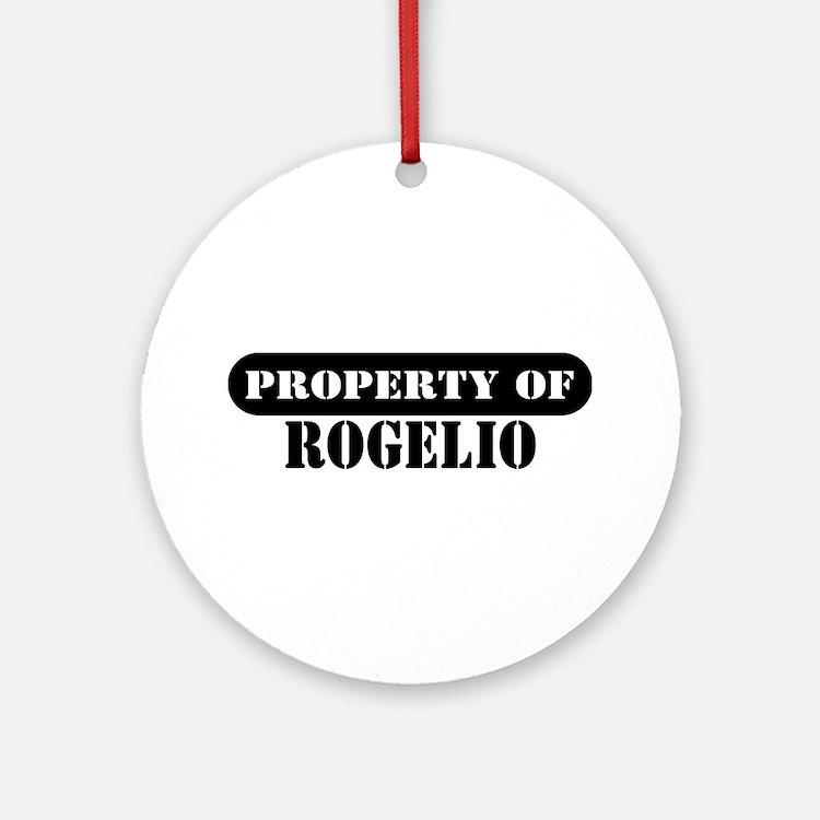 Property of Rogelio Ornament (Round)