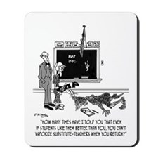 Vaporize Substitute-Teachers Mousepad