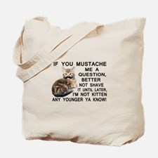 Ask The Kitten With A Mustache A Question Tote Bag