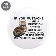 """Ask The Kitten With A Mustache A Question 3.5"""" But"""