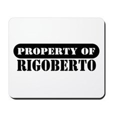 Property of Rigoberto Mousepad