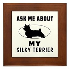 Ask Me About My Silky Terrier Framed Tile