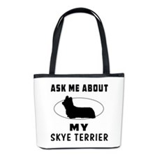 Ask Me About My Skye Terrier Bucket Bag