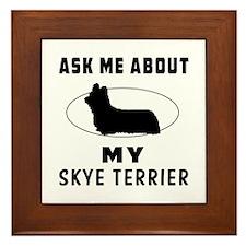 Ask Me About My Skye Terrier Framed Tile
