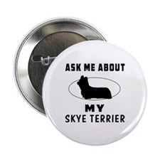 """Ask Me About My Skye Terrier 2.25"""" Button"""