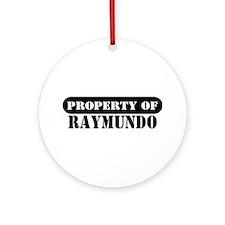 Property of Raymundo Ornament (Round)