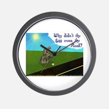 Why didn't the egg? Wall Clock