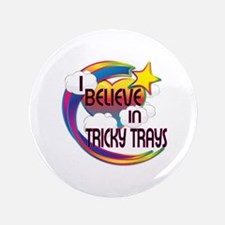 I Believe In Tricky Trays Cute Believer Design 3.5