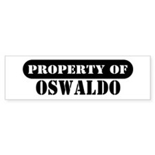 Property of Oswaldo Bumper Bumper Sticker