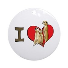 I heart meerkats Ornament (Round)