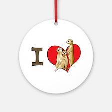 I heart meerkats Ornament (Round)