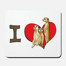 I heart meerkats Mousepad