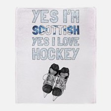 Yes Im Scottish, Yes I Love Hockey. Throw Blanket