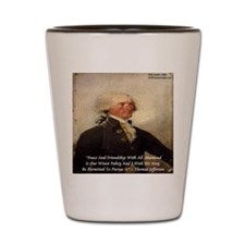 Thomas Jefferson Peace Quote Shot Glass