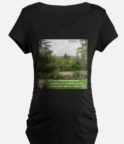 Robert Frost And Quote Maternity T-Shirt