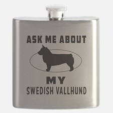 Ask Me About My Swedish Vallhund Flask