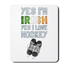 Yes Im Irish, Yes I love Hockey Mousepad