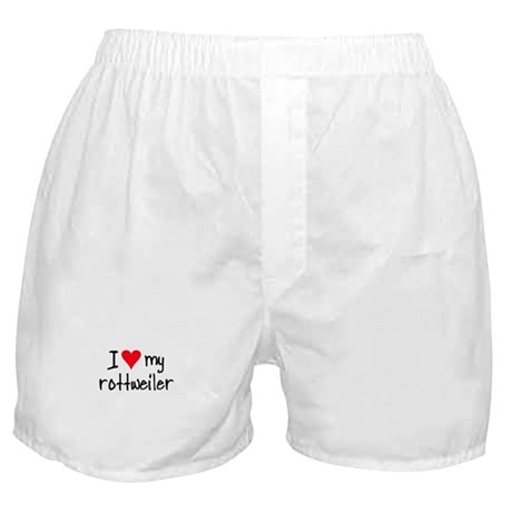 I LOVE MY Rottweiler Boxer Shorts