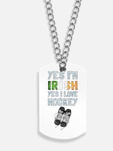Yes Im Irish, Yes I love Hockey Dog Tags