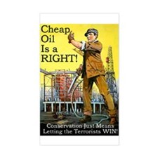 Cheap Oil Is A Right Decal