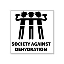 "Society Against Dehydration Square Sticker 3"" x 3"""