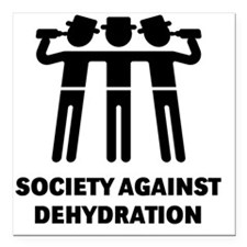 """Society Against Dehydrat Square Car Magnet 3"""" x 3"""""""