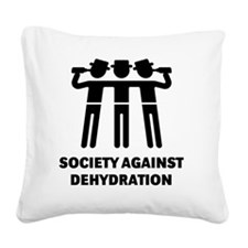 Society Against Dehydration ( Square Canvas Pillow