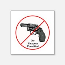 "No Weapons Permitted Square Sticker 3"" x 3&qu"